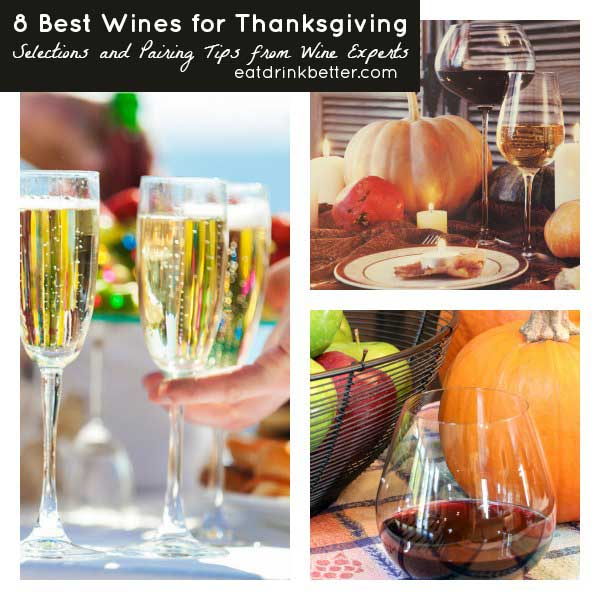 Advice from a group of wine experts about the best Thanksgiving wines for your feast and pairing tips to help you choose which ones to serve.