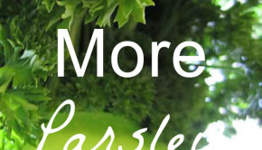 In Season Now: Health Benefits of Parsley + 10 Parsley Recipes