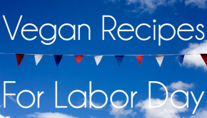 Vegan Recipes for Labor Day Grilling