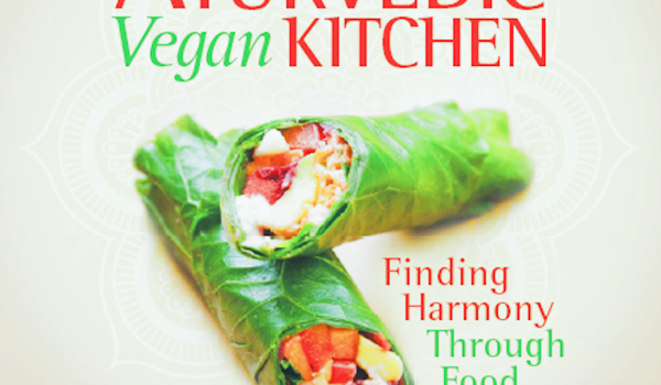 Ayurvedic Vegan Kitchen Cookbook