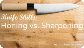 Knife Skills: Honing vs Sharpening
