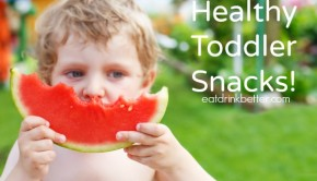 8 Healthy Snacks for Toddlers