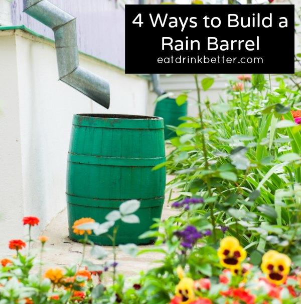 diy rain barrel 4 ways