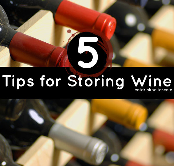 How to Store Wine So It Lasts