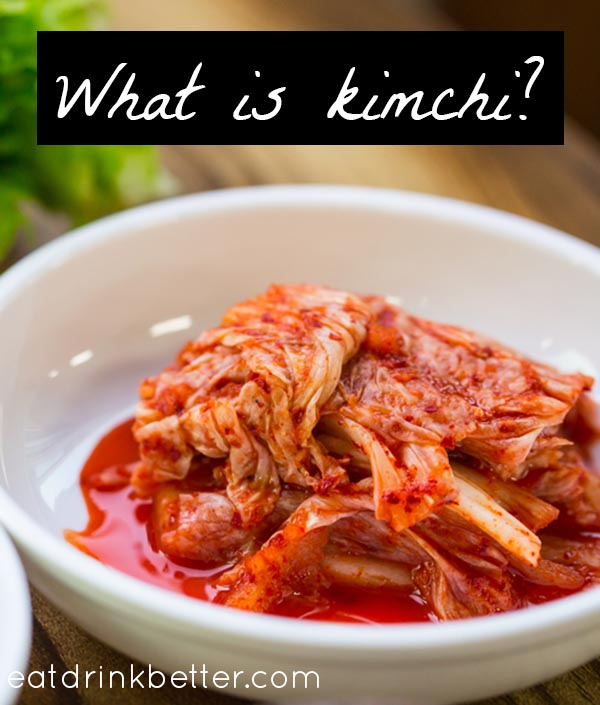 What is kimchi? My new favorite food trend!