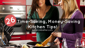 26 DIY Kitchen and Cooking Tips to Save Time and Money