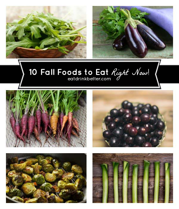 10 Fall Foods to Eat Right Now!
