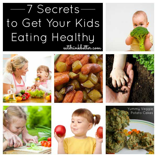 7 Ways to Get Your Kids Eating Healthy Food
