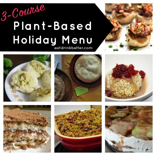 3 courses of plant-based holiday recipes for the Thanksgiving and Christmas table