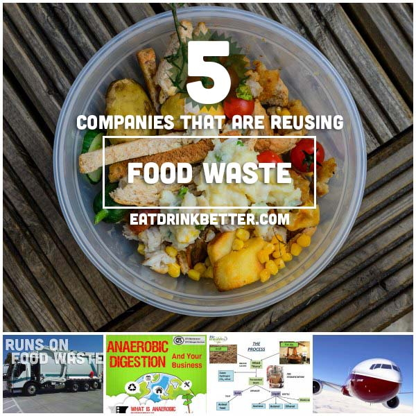 5 Ways We're Reducing Food Waste by Using it Again