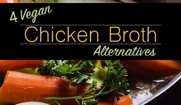 Eating Vegan: 4 Simple Substitutes for Chicken Broth