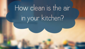 Improving Your Kitchen's Indoor Air Quality
