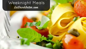 How to Make Quick, Easy, Healthy Meals for Healthy Weeknight Cooking