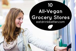 Looking for an all vegan grocery store? Even if you're not lucky enough to have one in your town, there are lots of online options for vegan grocery shopping.