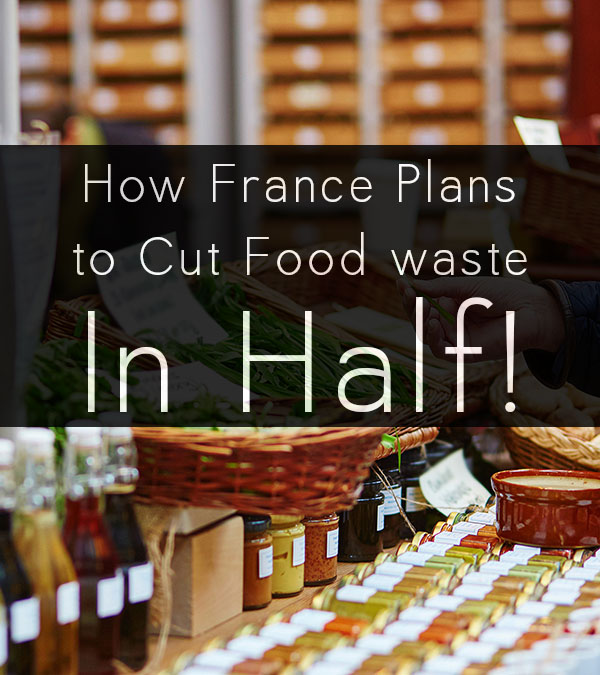 France passed aggressive legislation to help curb its food waste. They want to halve their food waste, and the first step is curbing waste at grocery stores.