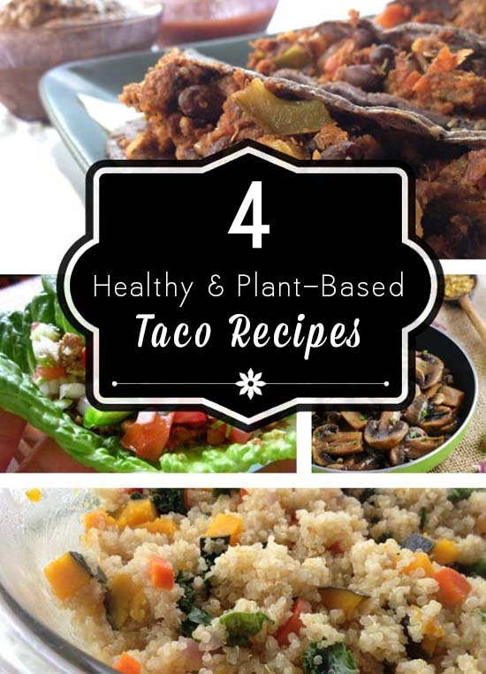 Who says that tacos have to be stuffed with meat and cheese? Try these plant-based, healthy taco ideas for Taco Tuesday!
