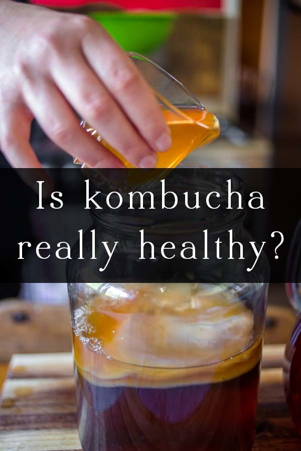 Kombucha is increasingly coming under scrutiny for its anecdotal benefits and potential problems. Is kombucha good for you?