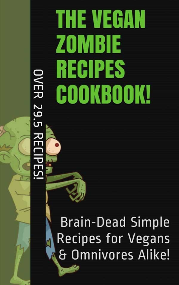 """If you've been wanting to try eating vegan but were afraid of """"weird"""" ingredients, I have great news for you! The Vegan Zombie Recipes Cookbook is going to be free on Amazon on Friday, October 30th."""