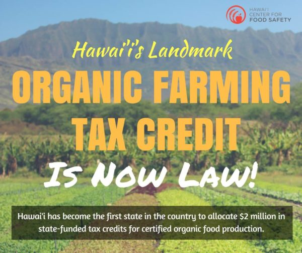 A new Hawaii tax credit to help organic farmers offset their costs just passed! A win for the state's organic farmers!