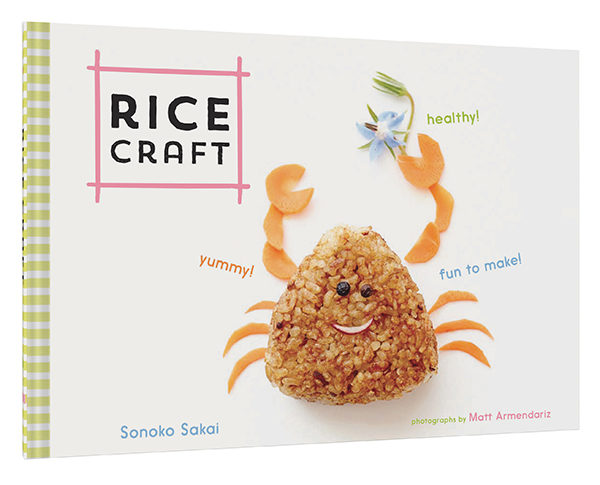 The focus is on onigiri, bite-size balls of fun, in Rice Craft, a new cookbook by grain activist Sonoko Sakai.