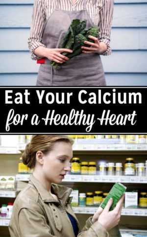 Calcium supplements may actually damage our hearts, while dietary calcium protects heart health. Here's how and why to eat your calcium for heart health.