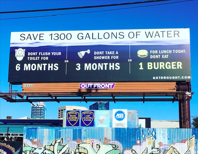 This billboard about how to fight drought with diet appeared in my neighborhood and brightened my day! If you care about the planet, it's time to take a hard look at what's on your plate.